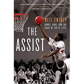 Die Assist - Hoops - Hoffnung- und das Spiel ihres Lebens von Neil Swidey