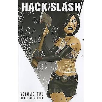 Hack/Slash - Volume 2 - Death by Sequel by Dave Crosland - Tim Seeley -