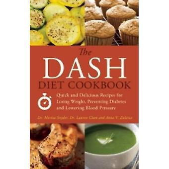 The Dash Diet Cookbook - Quick and Delicious Recipes for Losing Weight