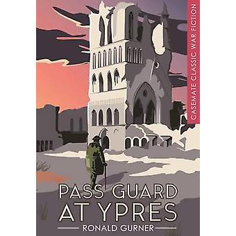 Passer la garde à Ypres par Ronald Gurner - livre 9781612004112
