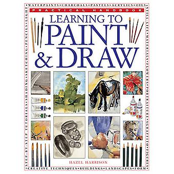 Learning to Paint & Draw by Hazel Harrison - 9781780193427 Book
