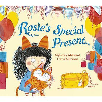 Rosie's Special Present by Myfanwy Millward - Gwen Millward - 9781780