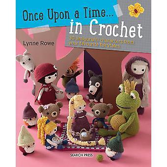 Once Upon a Time in häkeln (UK) - 30 Amigurumi Zeichen von dir...