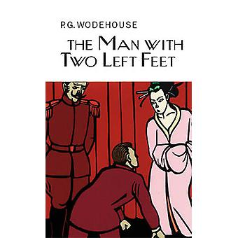 The Man With Two Left Feet by P. G. Wodehouse - 9781841591636 Book