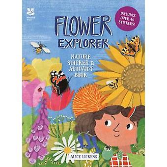 Flower Explorer - Sticker & Activity Book by Alice Lickens - 978190988