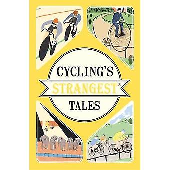 Cycling's Strangest Tales by Iain Spragg - 9781911042556 Book
