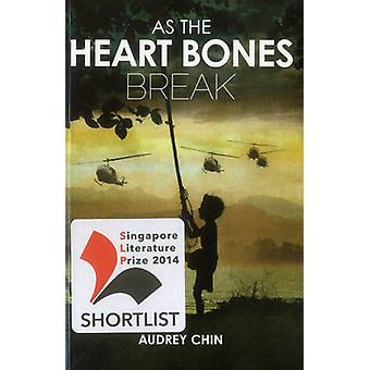 As the Heart Bones Break by Audrey Chin - 9789814484077 Book