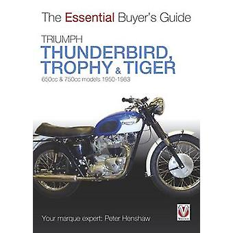 Triumph Trophy & Tiger - The Essential Buyer's Guide by Peter Henshaw