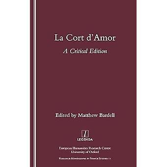 La - Cort d'Amor--A kritisk Edition av Matthew Bardell - 97819007556