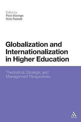 Globalization and Internationalization in Higher Education by Felix M
