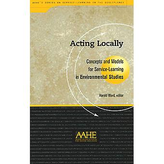 Acting Locally - Concepts and Models for Service-learning in Environme