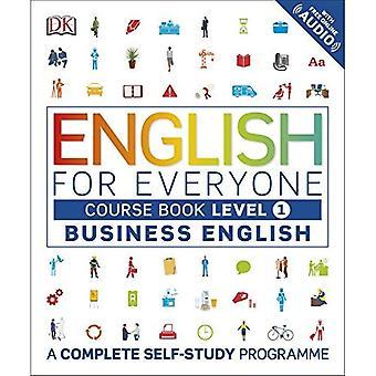 Anglais pour tout le monde Business anglais niveau 1 livre de cours: un Programme d'auto-formation complet