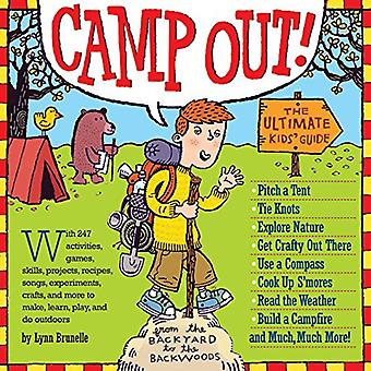 Camp Out!: l'ultime Kids' Guide