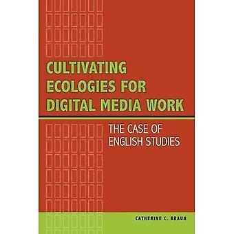 Cultivo de ecologías para trabajo de medios digitales: el caso de estudios ingleses