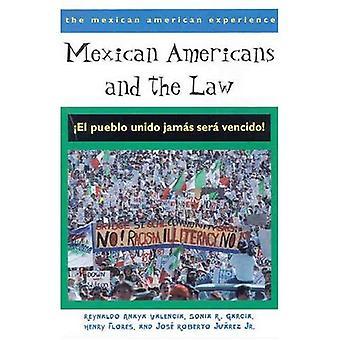 Mexikanska amerikaner och lagen: El Pueblo Unido Jamas Sera Vencido! (Mexikanska amerikanska erfarenheter)