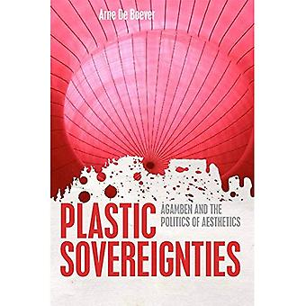 Plastic Sovereignties: Agamben and the Politics of Aesthetics (Incitements)