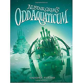 Alistair Grim's Odd Aquaticum (Odditorium)