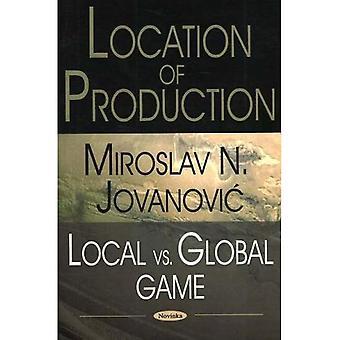 Produktionsstandort: lokale vs. Weltspiel
