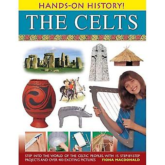 Hands-on History! The Celts : Step Into The World Of The Celtic Peoples With 15 Step-By-Step Projects