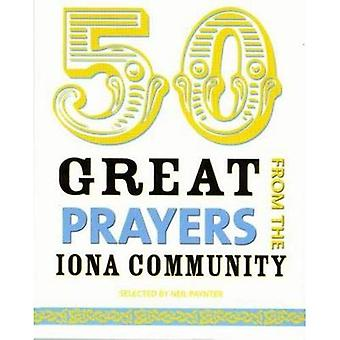 50 Great Prayers from the Iona Community