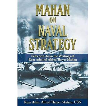 Mahan sulla strategia navale: Selections from the Writings of contrammiraglio Alfred Thayer Mahan