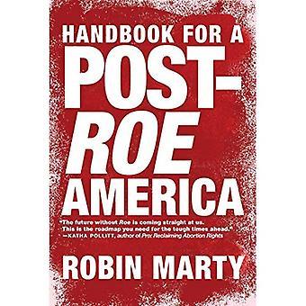 Een handboek voor een post roe-Amerika