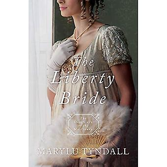 The Liberty Bride: Daughters of the Mayflower - Book 6 (Daughters of the Mayflower)