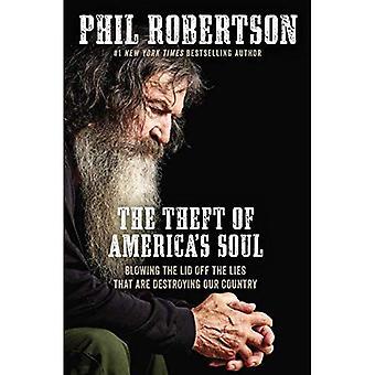 Kradzież America's Soul: dmuchanie pokrywę od kłamstwa, które niszczą nasz kraj