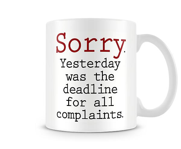 Sorry Yesterday Was The Deadline Mug