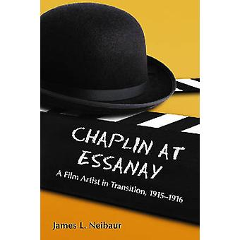 Chaplin bei Essanay - ein Filmkünstler im Wandel - 1915-1916 von James