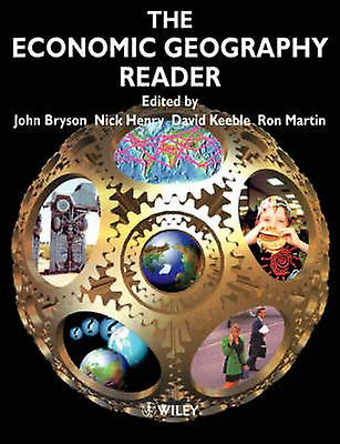 Economic Geography Reader by Bryson