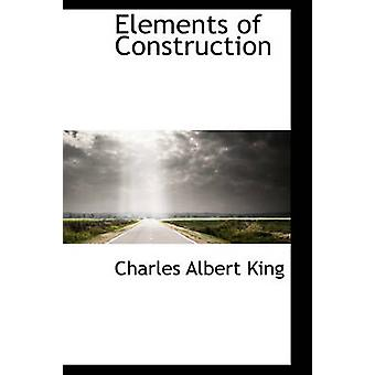Elements of Construction by King & Charles Albert