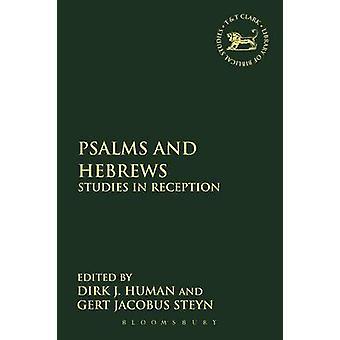 Psalmen und Hebräer Studien an der Rezeption von Human & Dirk J. & Dr.