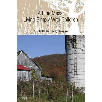 فوضى غرامة يعيشون ببساطة مع الأطفال بواسطة هوغان & كينيدي ميشيل