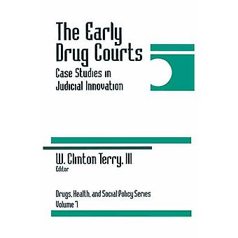The Early Drug Courts Case Studies in Judicial Innovation by Terry & W. Clinton