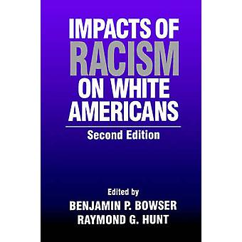 Impacts of Racism on White Americans by Bowser & Benjamin P.