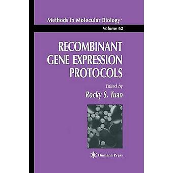 Recombinant Gene Expression Protocols by Tuan & Rocky S.