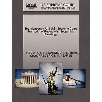 Brandenburg v. U S U.S. Supreme Court Transcript of Record with Supporting Pleadings by PEARSE & FREDERIC M.P.