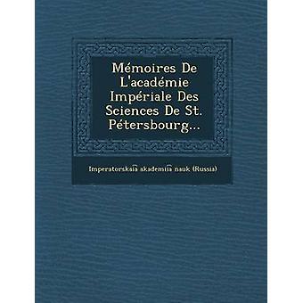 Memorias de LAcademie Imperiale Des Sciences de St. Petersburgo... por Imperatorskai un.