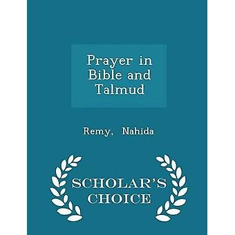 Prayer in Bible and Talmud  Scholars Choice Edition by Nahida & Remy
