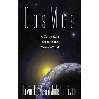 CosMos A CoCreators Guide til WholeWorld af Laszlo & Ervin