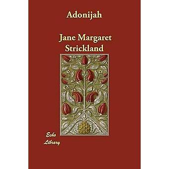 Adonijah by Strickland & Jane Margaret