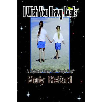 I Wish You Heavy Loads  A Collection From The Tough Poet by RicKard & Marty
