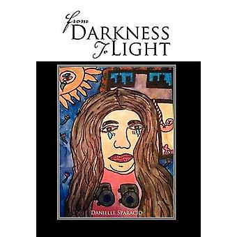 From Darkness to Light by Sparacio & Danielle