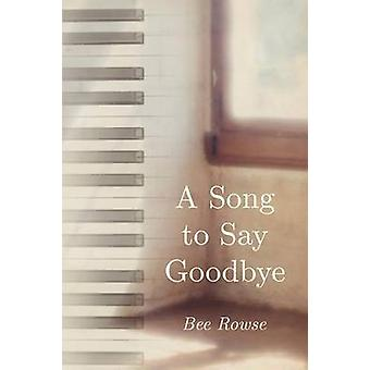 A Song to Say Goodbye by Rowse & Bee