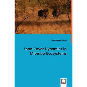 Dinâmica de cobertura de terra em ecossistemas de Miombo por Jaiteh & Guada21 S.