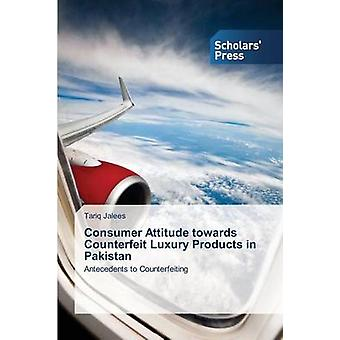 Consumer Attitude towards Counterfeit Luxury Products in Pakistan by Jalees Tariq