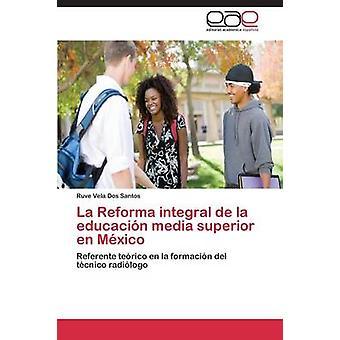 La Reforma Integral de La Educacion Media Superior En Mexico de Vela Dos Santos Ruve