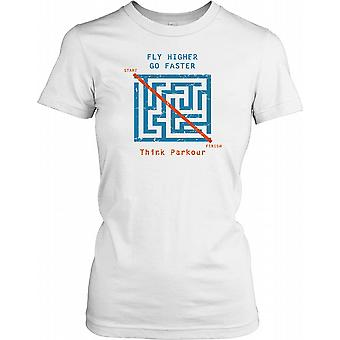 Fly Higher Go Faster - Think Parkour Ladies T Shirt