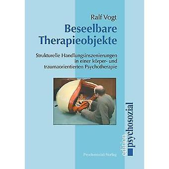 Beseelbare Therapieobjekte by Vogt & Ralf
